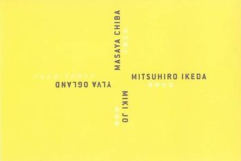 Masaya Chiba / Mitsuhiro Ikeda / Miki Jo / Ylva Ogland
