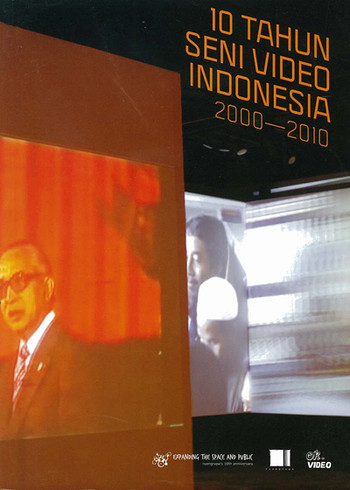 10 Years of Video Art in Indonesia 2000–2010