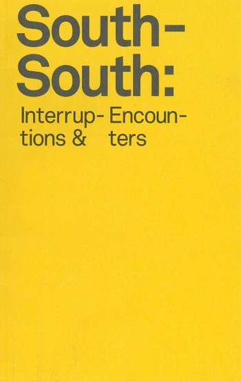 South-South: Interruptions & Encounters