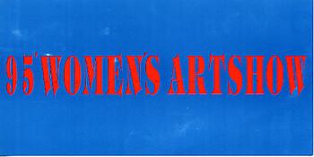 '95 Women's Artshow - The Exhibition of New Works by Li Xiu Qin, Chen Yan Yin, Jiang Jie