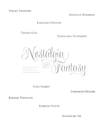 Nostalgia and Fantasy: Imagination and Its Origins in Contemporary Art