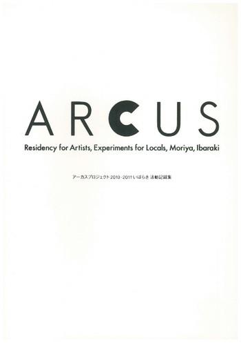ARCUS: Residency for Artists, Experiments for Locals, Moriya, Ibaraki