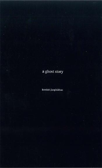 A Ghost Story: Kornkrit Jianpinidnan