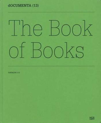 dOCUMENTA (13) Catalog 1/3: The Book of Books