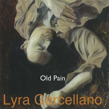 Lyra Garcellano: Old Pain