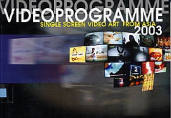 VideoProgramme 2003: Single Screen Video Art From Asia