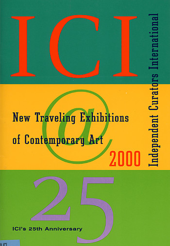 ICI New Traveling Exhibitions of Contemporary Art 2000 (25th Anniversary)