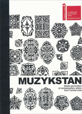 Muzykstan: Media Generation of Contemporary Artists from Central Asia