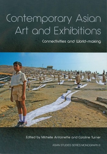 Contemporary Asian Art and Exhibitions: Connectivities and World-making