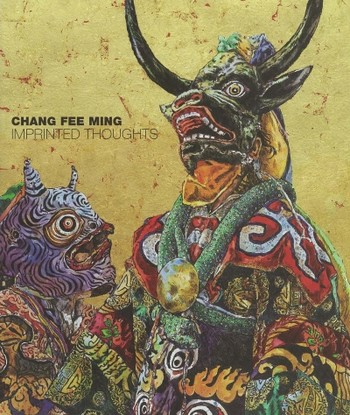 Chang Fee Ming: Imprinted Thoughts