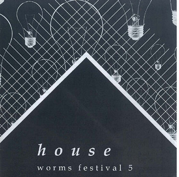 Worms Festival 5: HOUSE