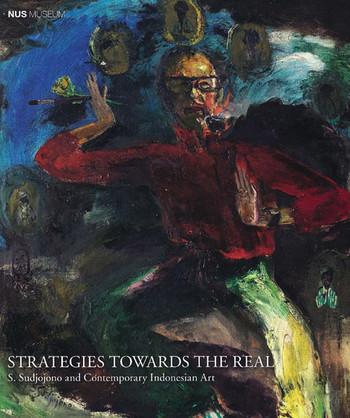 Strategies Towards the Real: S. Sudjojono and Contemporary Indonesian Art