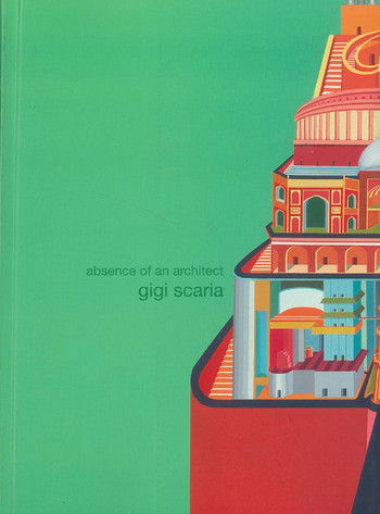 Absence of An Architect: Gigi Scaria
