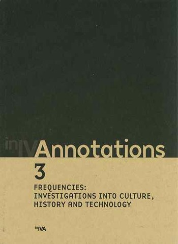 Annotations 3: Frequencies: Investigations into Culture, History and Technology
