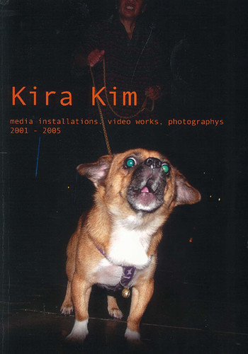 Kira Kim: Media Installation, Video Works, Photographies 2001-2005