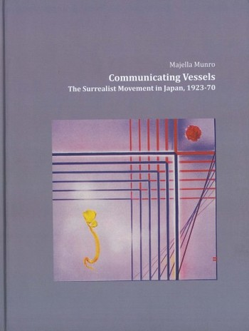 Communicating Vessels: The Surrealist Movement in Japan, 1923-70