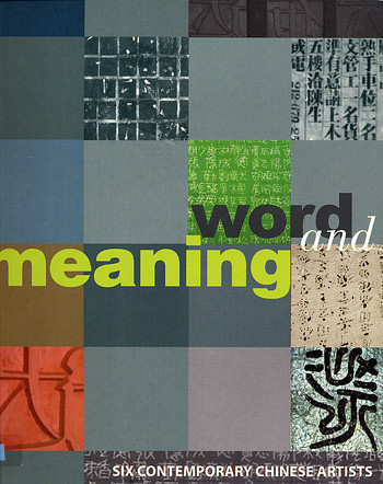 Word and Meaning: Six Contemporary Chinese Artists