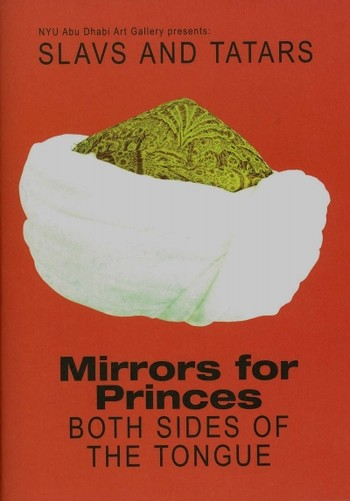 Slavs and Tatars: Mirrors for Princes - Both Sides of the Tongue
