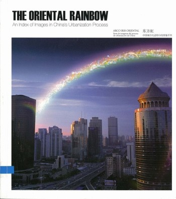 The Oriental Rainbow: An Index of Images in China's Urbanization Process