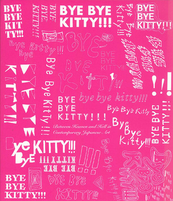 Bye Bye Kitty!!! Between Heaven and Hell in Contemporary Japanese Art