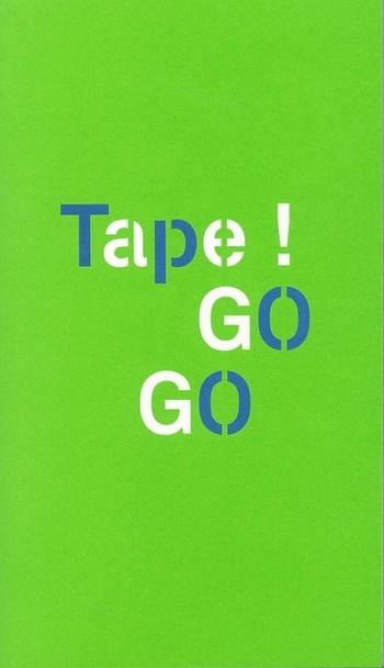 Tape! Go Go
