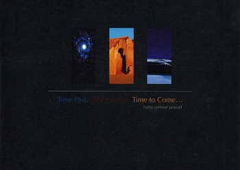 Babu Eshwar Prasad: Time Past, Time Present, Time to Come...