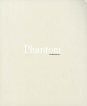 Hotaro Koyama: Phantom