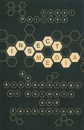 Insect Media: An Archaeology of Animals and Technology