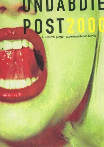 (UND AB DIE POST 2000!: The 4th Edition of the Young Experimetal Art Festival)