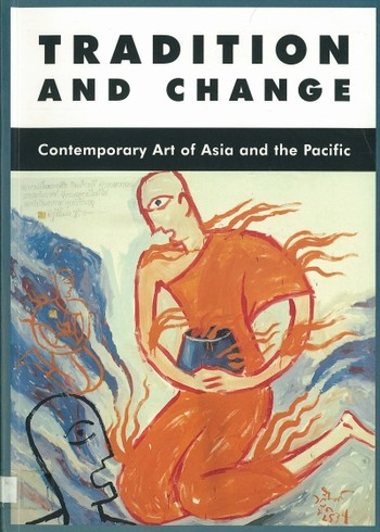 Tradition and Change: Contemporary Art of Asia and the Pacific