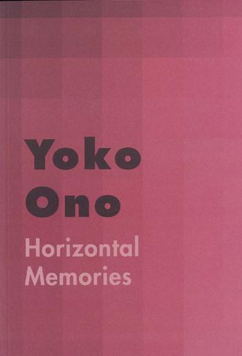Yoko Ono: Horizontal memories