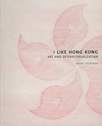 I Like Hong Kong: Art and Deterritorialization