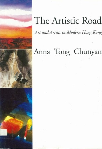 The Artistic Road: Art and Artists in Modern Hong Kong