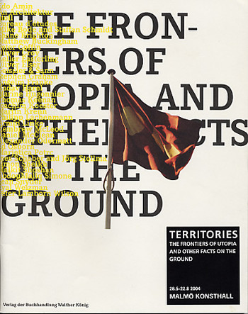 Territories: The Frontiers of Utopia and Other Facts on the Ground