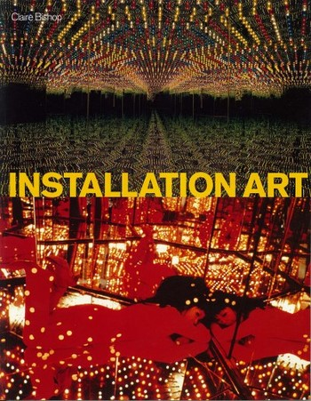 Installation Art: A Critical History