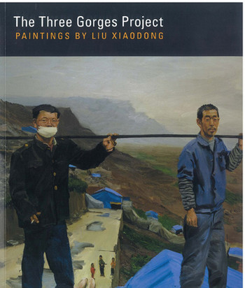 The Three Gorges Project: Paintings by Liu Xiaodong