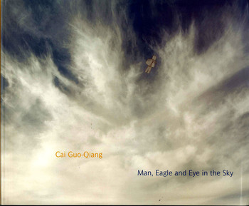 Cai Guo-Qiang: Man, Eagle and Eye in the Sky