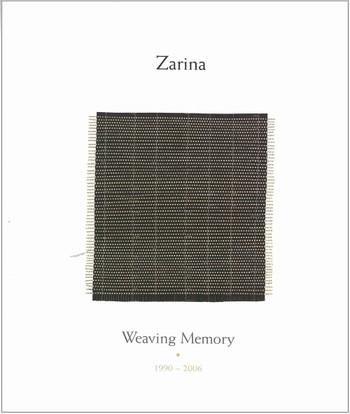 Zarina: Weaving Memory 1990-2006
