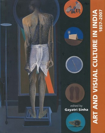 Art and Visual Culture in India 1857-2007