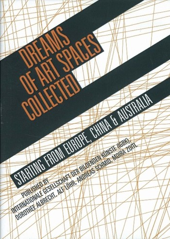 Dreams of Art Spaces Collected: Starting from Europe, China & Australia