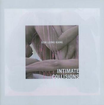 Kow Leong Kiang: Intimate Collisions