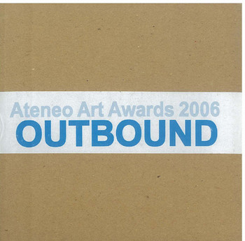 Ateneo Art Awards 2006: Outbound