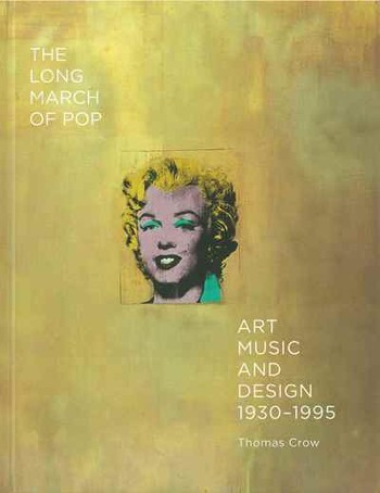 The Long March of Pop: Art, Music, and Design, 1930-1995