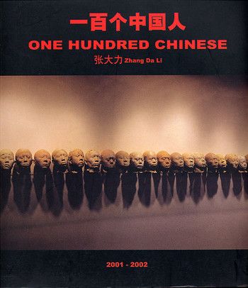 One Hundred Chinese: Zhang Da Li  2001- 2002