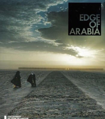 Edge of Arabia: Contemporary Art from the Kingdom of Saudi Arabia