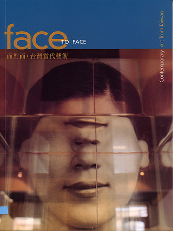 Face to Face: Contemporary Art from Taiwan