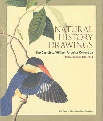 Natural History Drawings: The Complete William Farquhar Collection, Malay Peninusla 1803-1818