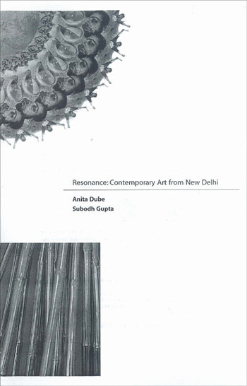 Resonance: contemporary art from New Delhi
