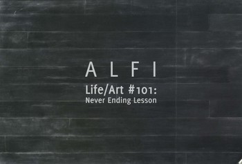 Alfi: Life/Art #101: Never Ending Lesson