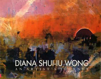 Diana Shui-iu Wong: An Artist's Journey